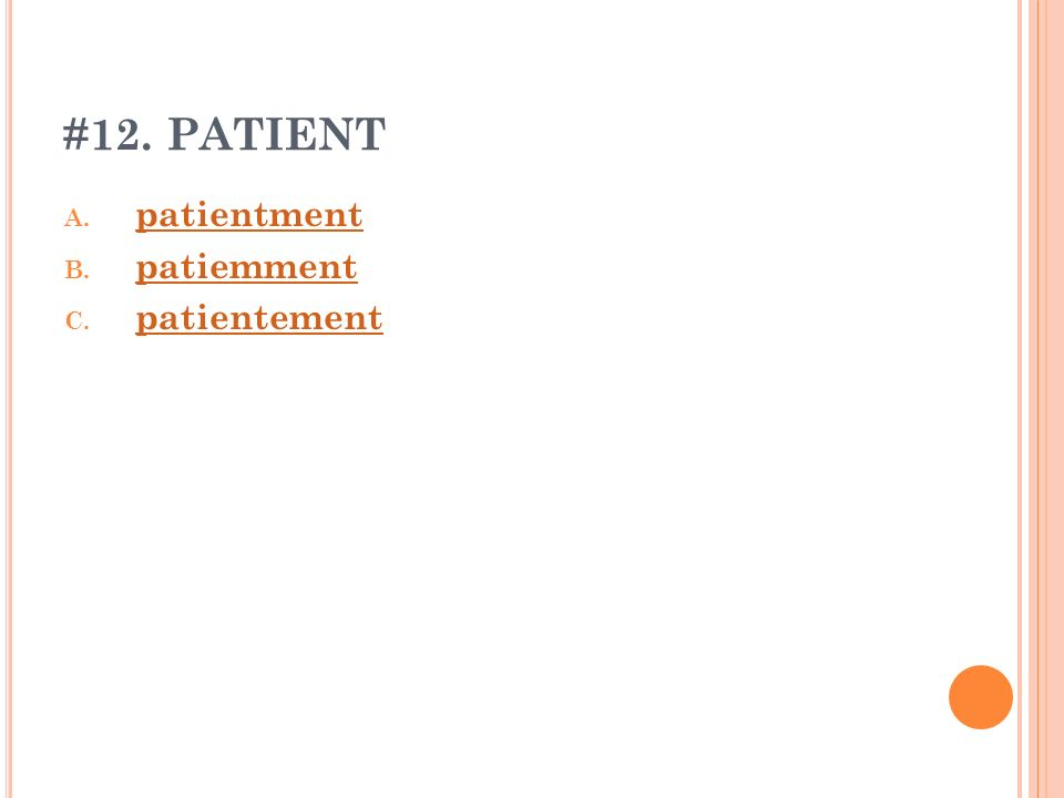 #12. PATIENT patientment patiemment patientement