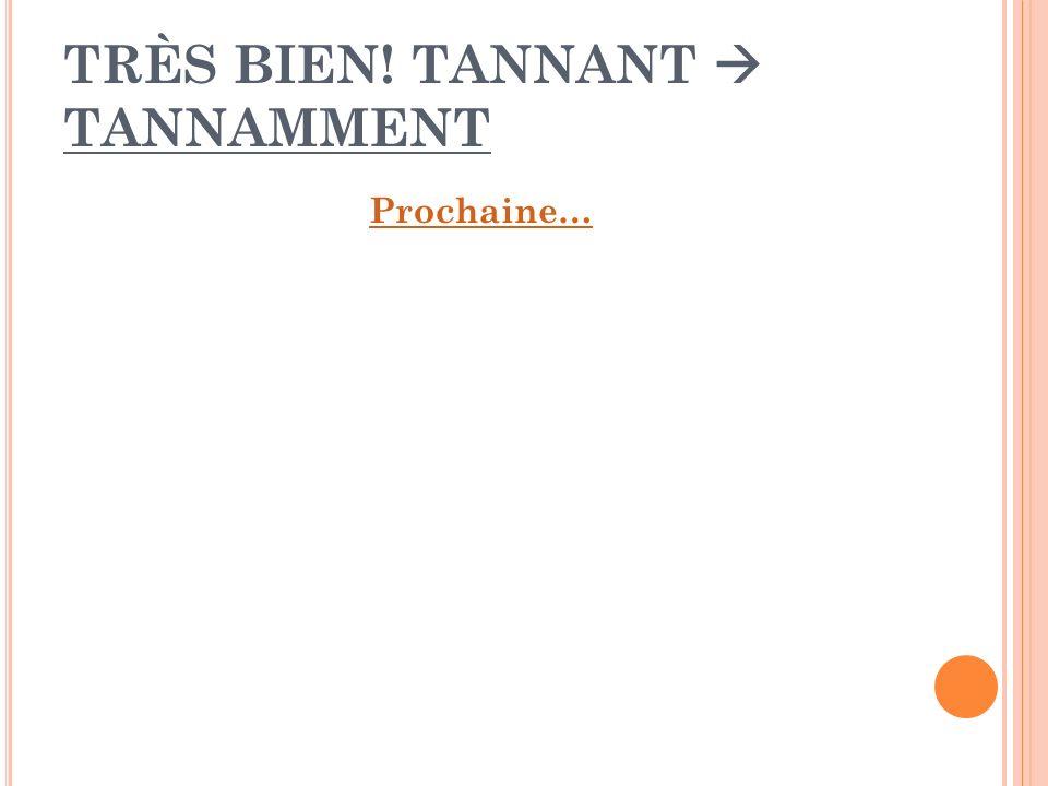 TRÈS BIEN! TANNANT  TANNAMMENT