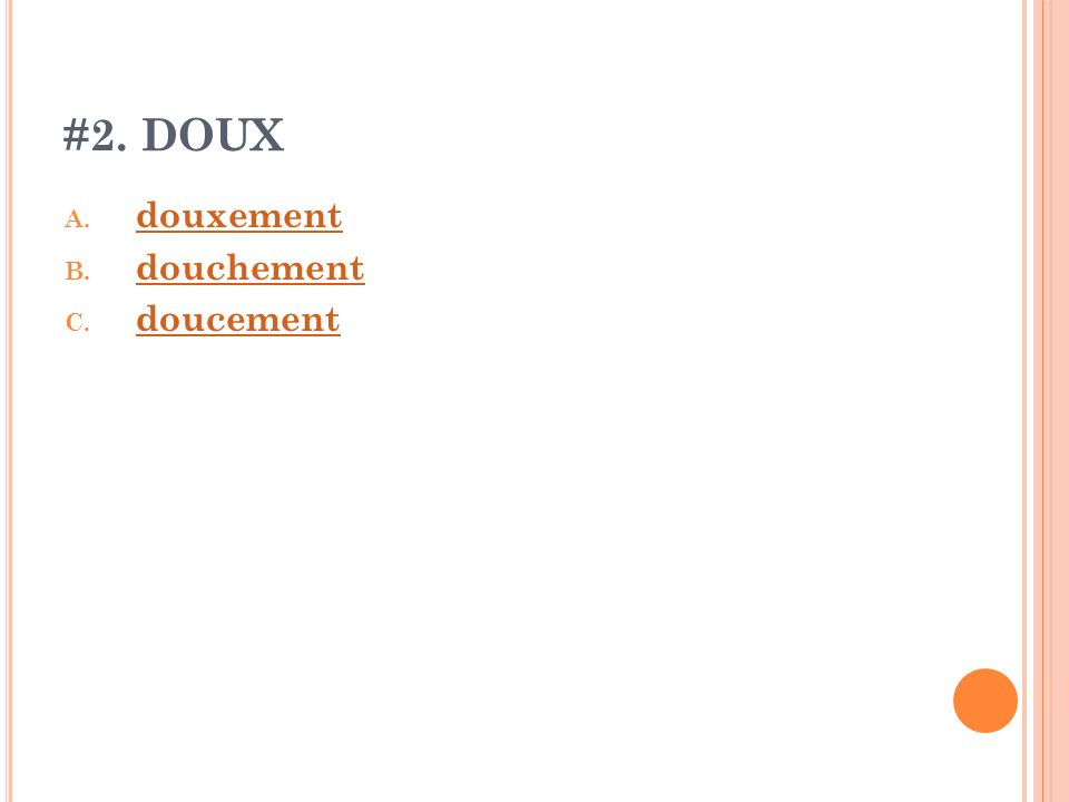 #2. DOUX douxement douchement doucement