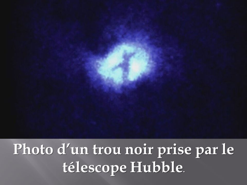 Photo d'un trou noir prise par le télescope Hubble.