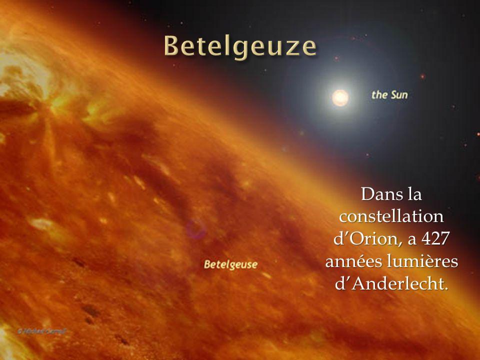 Dans la constellation d'Orion, a 427 années lumières d'Anderlecht.