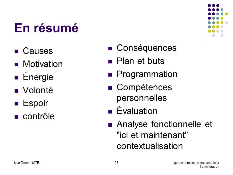 En résumé Conséquences Causes Plan et buts Motivation Programmation
