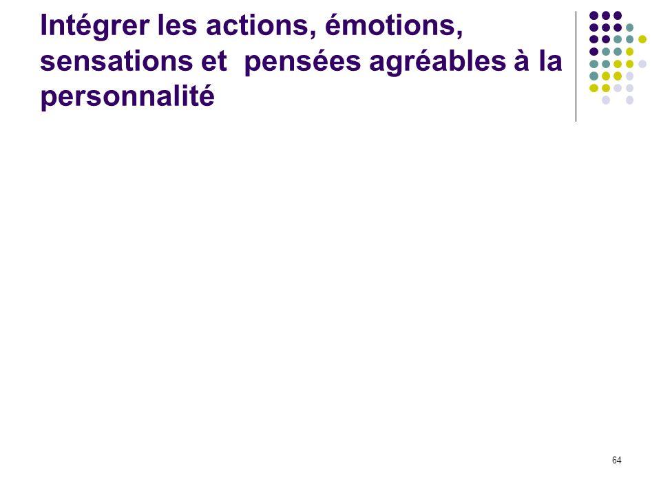 Intégrer les actions, émotions, sensations et pensées agréables à la personnalité