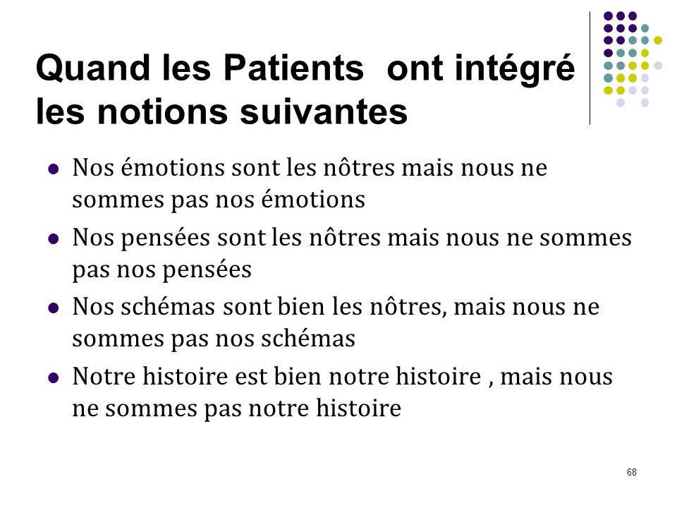 Quand les Patients ont intégré les notions suivantes