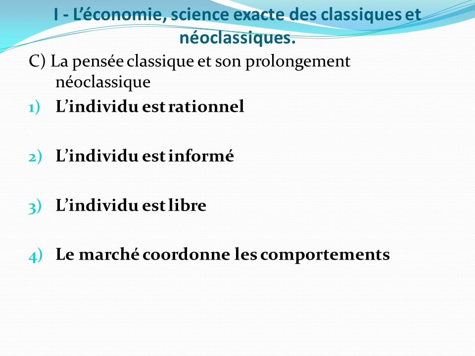 I - L'économie, science exacte des classiques et néoclassiques.