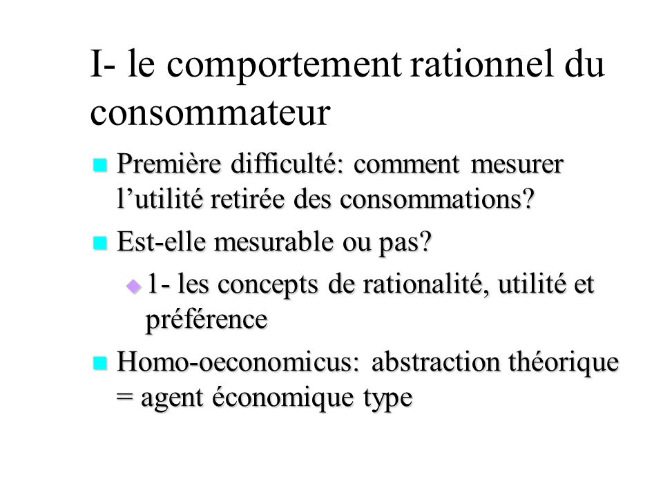 I- le comportement rationnel du consommateur