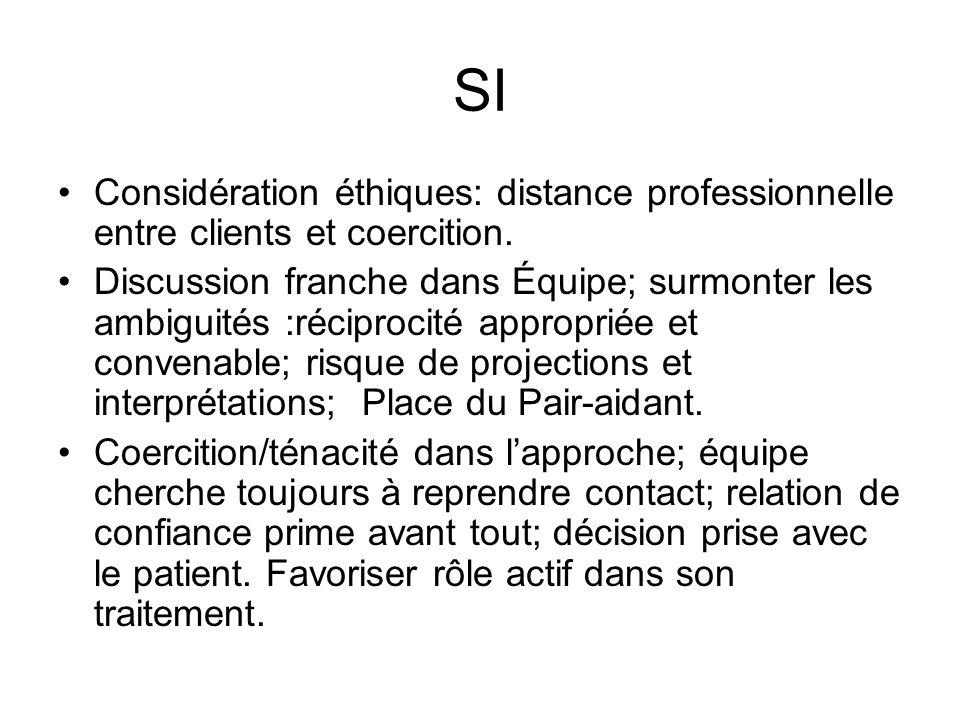 SI Considération éthiques: distance professionnelle entre clients et coercition.