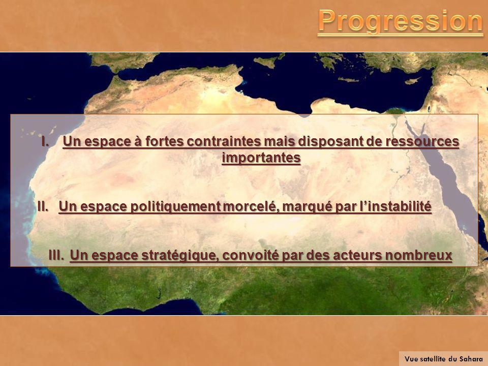 Progression Un espace à fortes contraintes mais disposant de ressources importantes. Un espace politiquement morcelé, marqué par l'instabilité.
