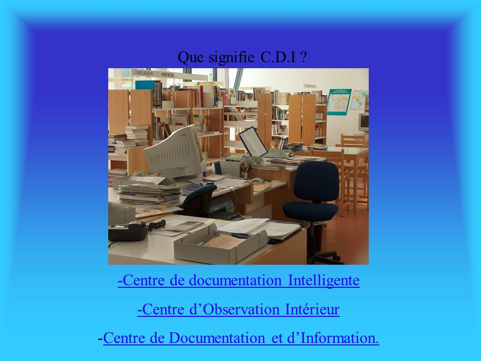 -Centre de documentation Intelligente -Centre d'Observation Intérieur