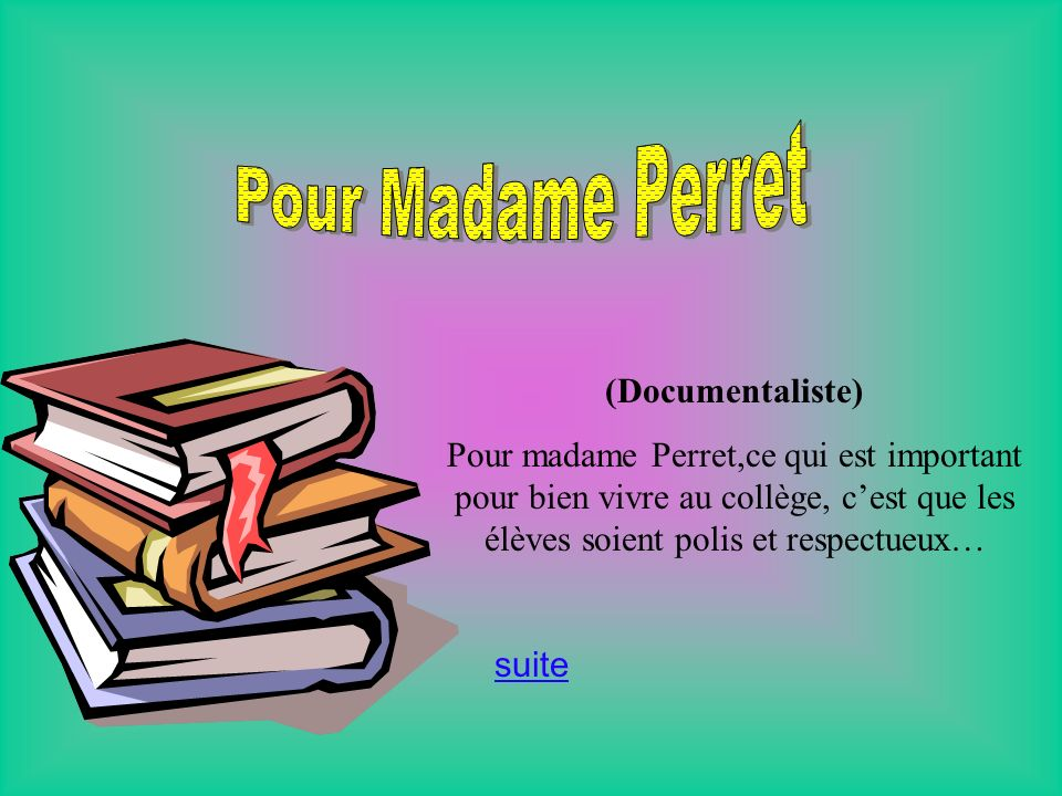 Pour Madame Perret (Documentaliste)
