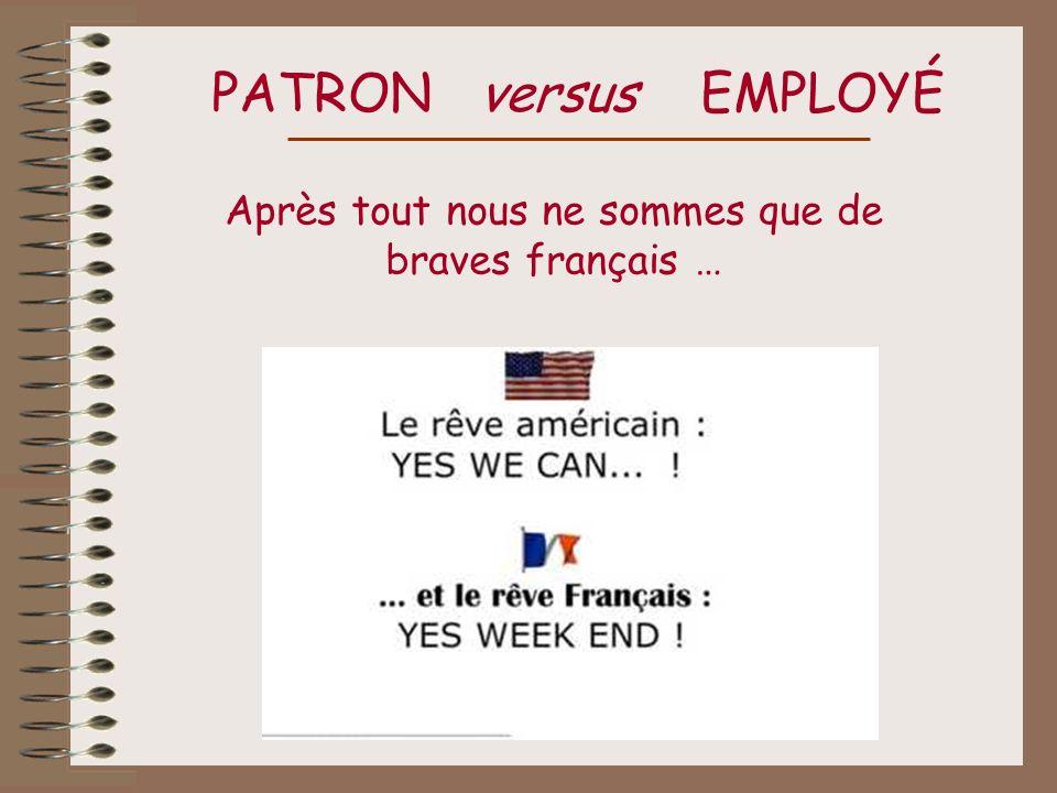 Après tout nous ne sommes que de braves français …