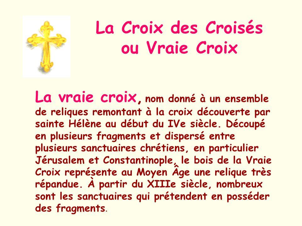 La Croix des Croisés ou Vraie Croix