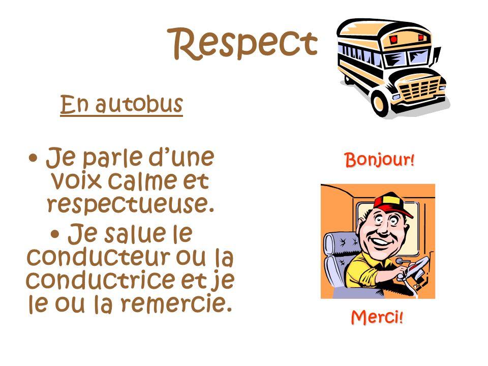 Respect Je parle d'une voix calme et respectueuse.