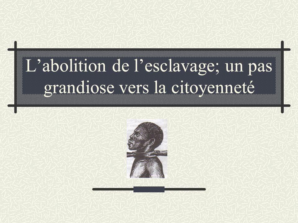 L'abolition de l'esclavage; un pas grandiose vers la citoyenneté