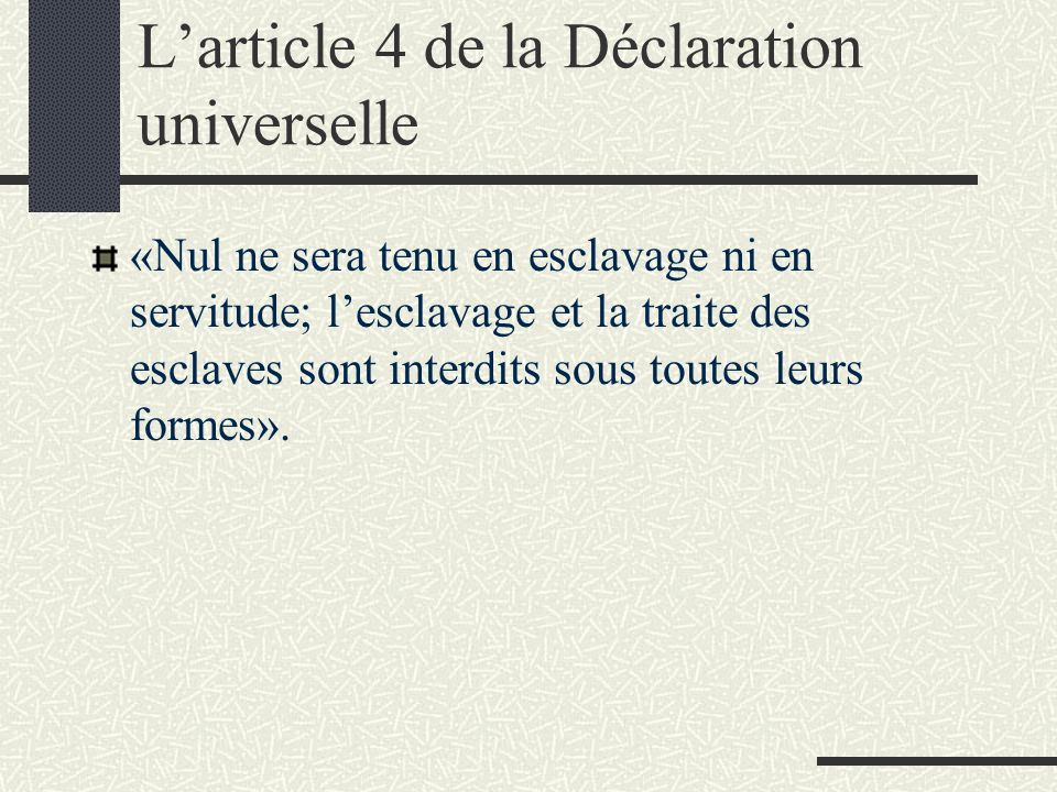 L'article 4 de la Déclaration universelle