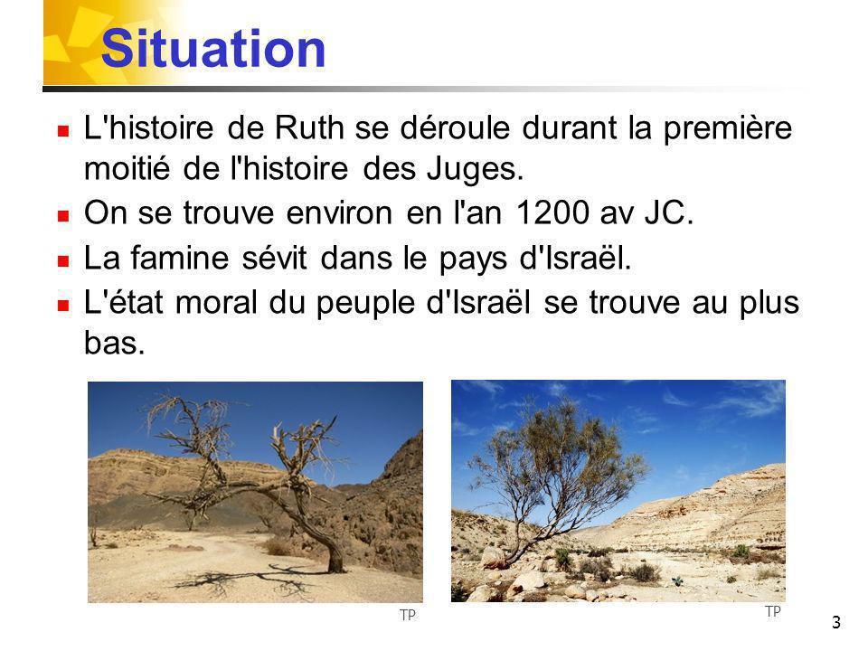Situation L histoire de Ruth se déroule durant la première moitié de l histoire des Juges. On se trouve environ en l an 1200 av JC.