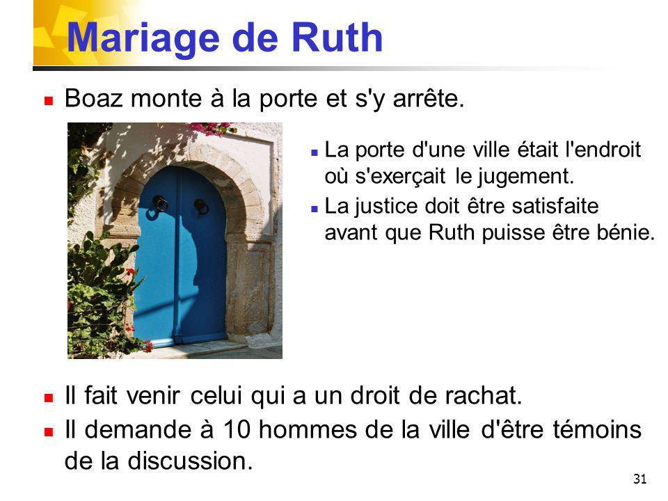 Mariage de Ruth Boaz monte à la porte et s y arrête.