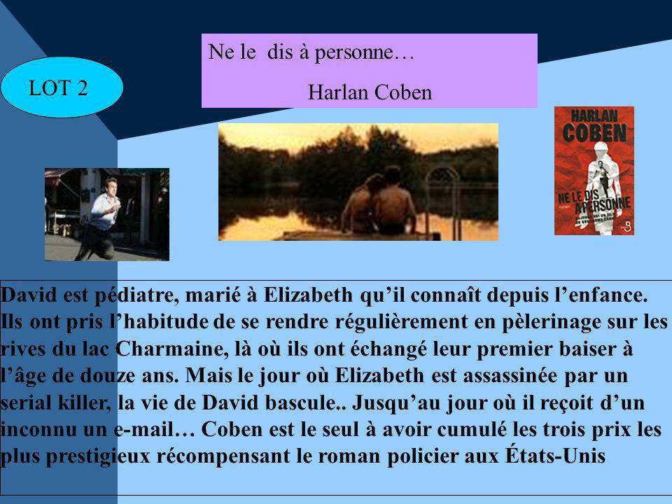 Ne le dis à personne… Harlan Coben. LOT 2.