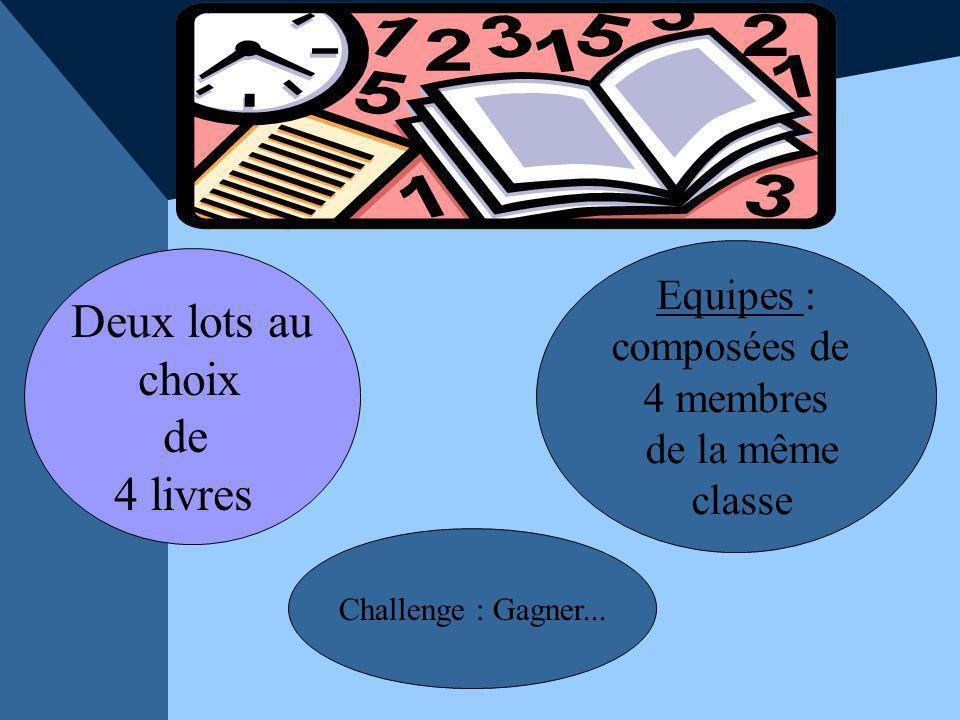 Deux lots au choix de 4 livres Equipes : composées de 4 membres