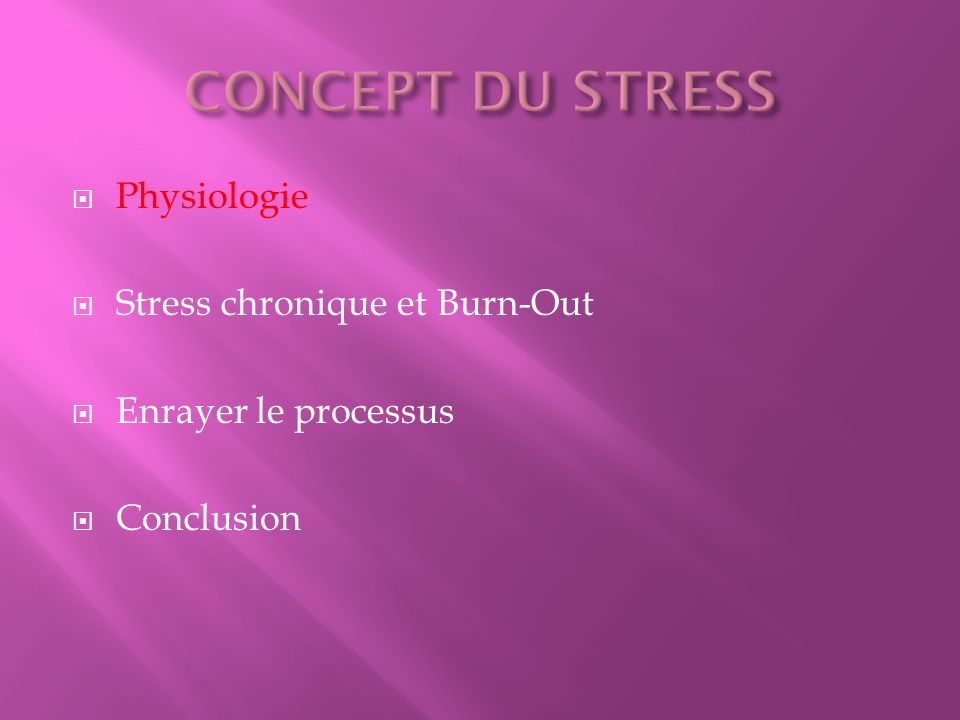 CONCEPT DU STRESS Physiologie Stress chronique et Burn-Out