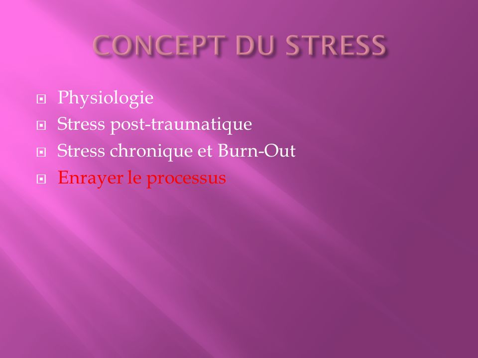 CONCEPT DU STRESS Physiologie Stress post-traumatique