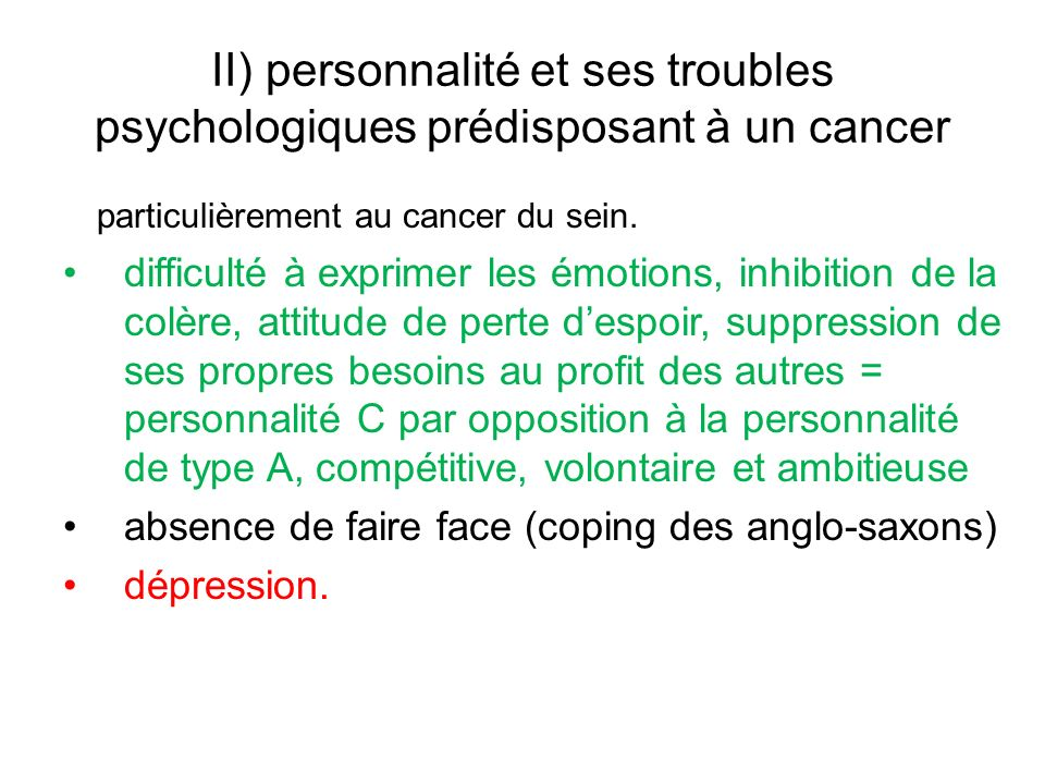 II) personnalité et ses troubles psychologiques prédisposant à un cancer