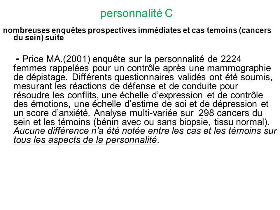 personnalité C nombreuses enquêtes prospectives immédiates et cas temoins (cancers du sein) suite.