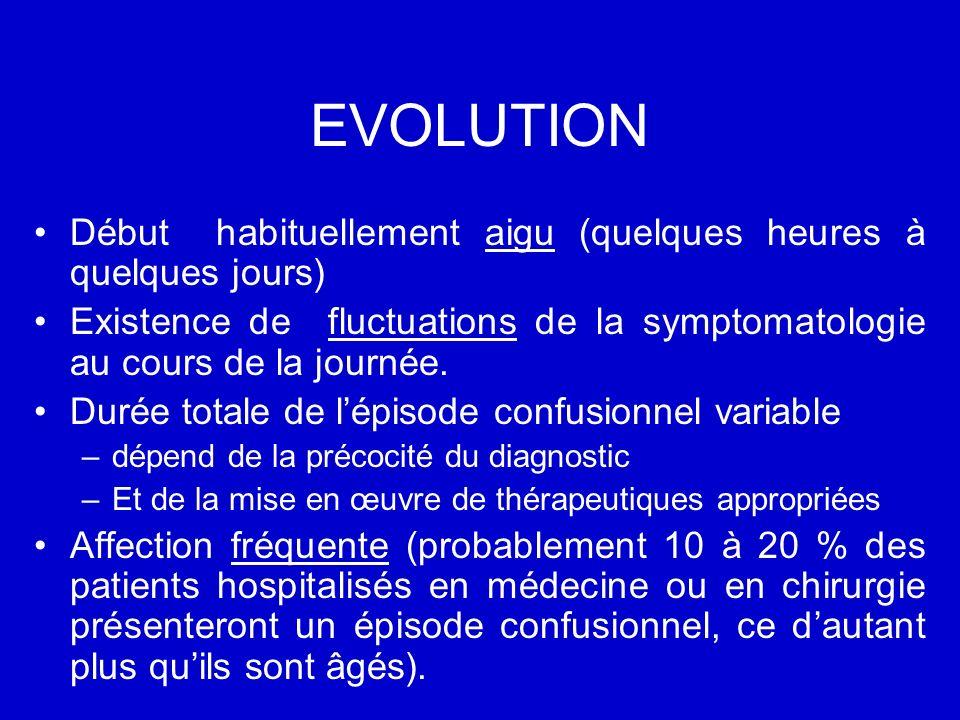 EVOLUTION Début habituellement aigu (quelques heures à quelques jours)