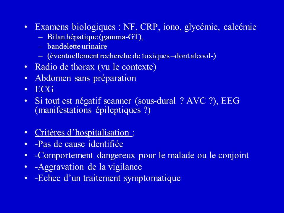 Examens biologiques : NF, CRP, iono, glycémie, calcémie