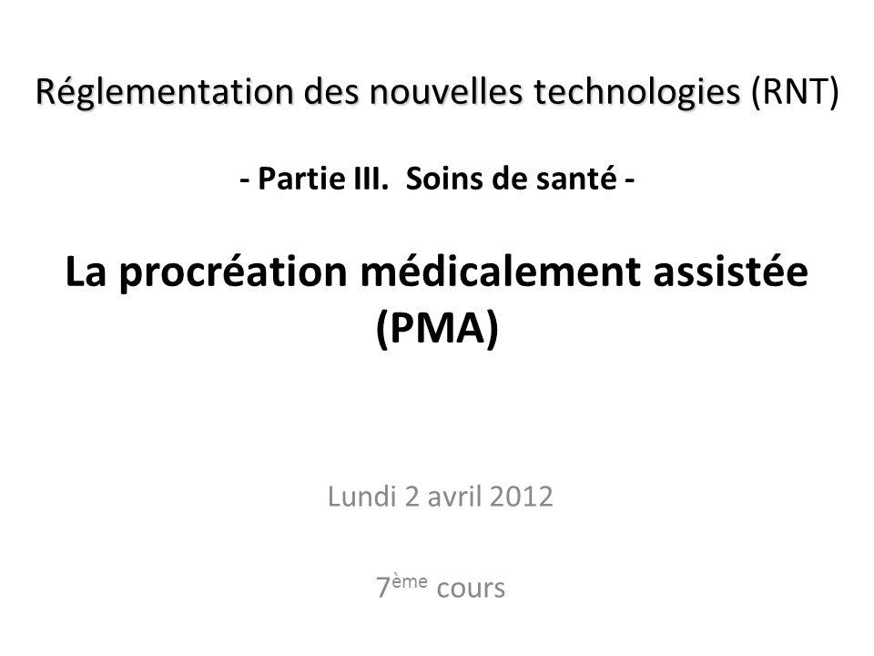 Réglementation des nouvelles technologies (RNT) - Partie III