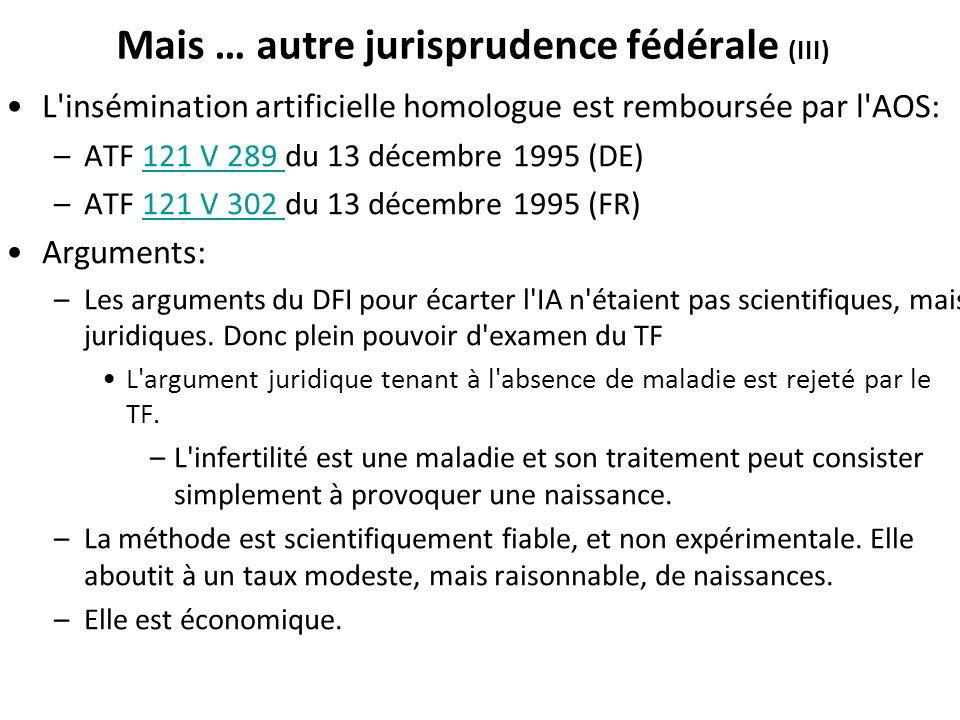 Mais … autre jurisprudence fédérale (III)