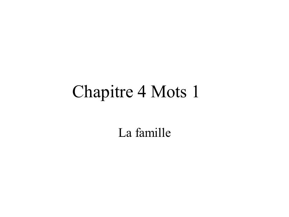 Chapitre 4 Mots 1 La famille