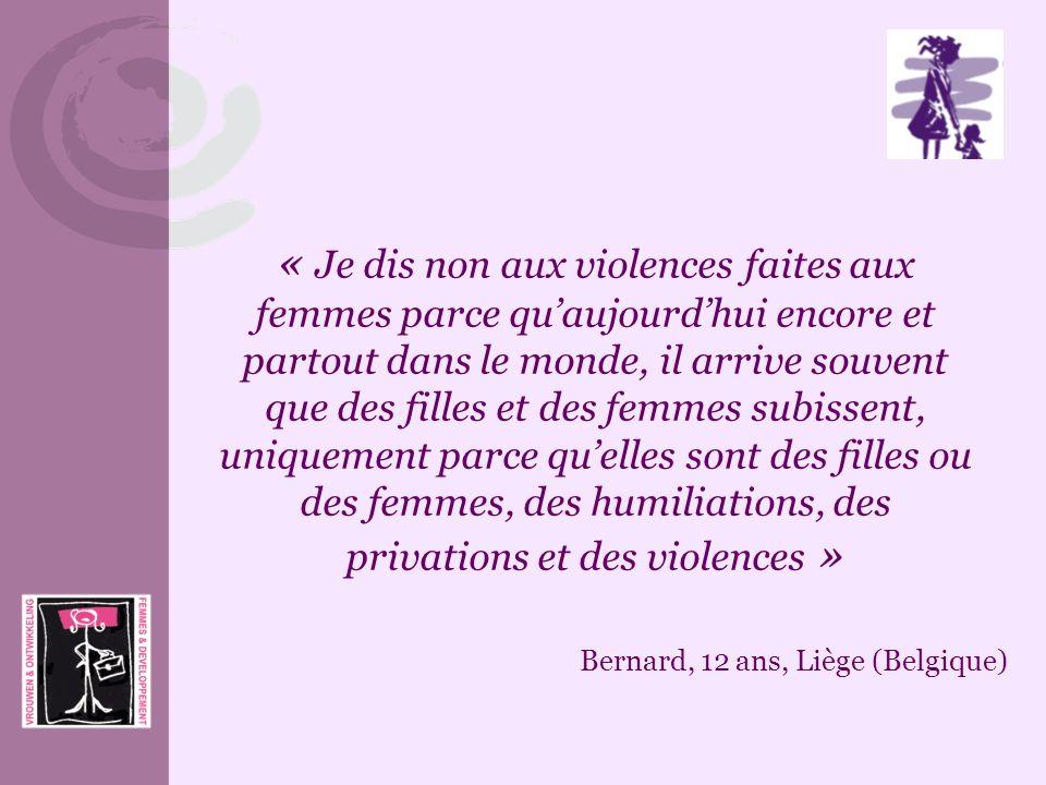 « Je dis non aux violences faites aux femmes parce qu'aujourd'hui encore et partout dans le monde, il arrive souvent que des filles et des femmes subissent, uniquement parce qu'elles sont des filles ou des femmes, des humiliations, des privations et des violences »