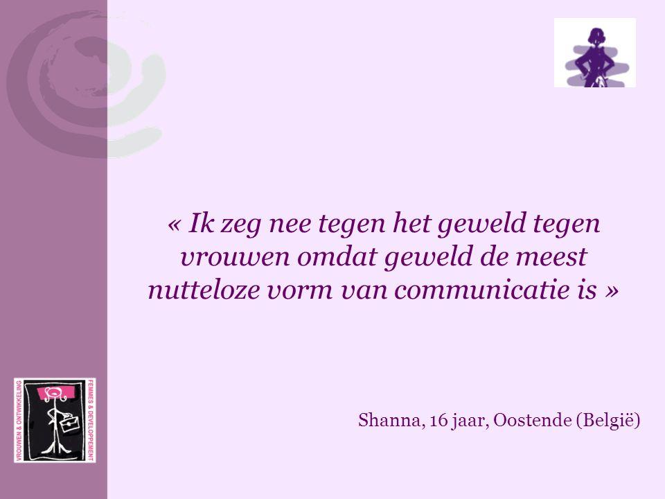 « Ik zeg nee tegen het geweld tegen vrouwen omdat geweld de meest nutteloze vorm van communicatie is »