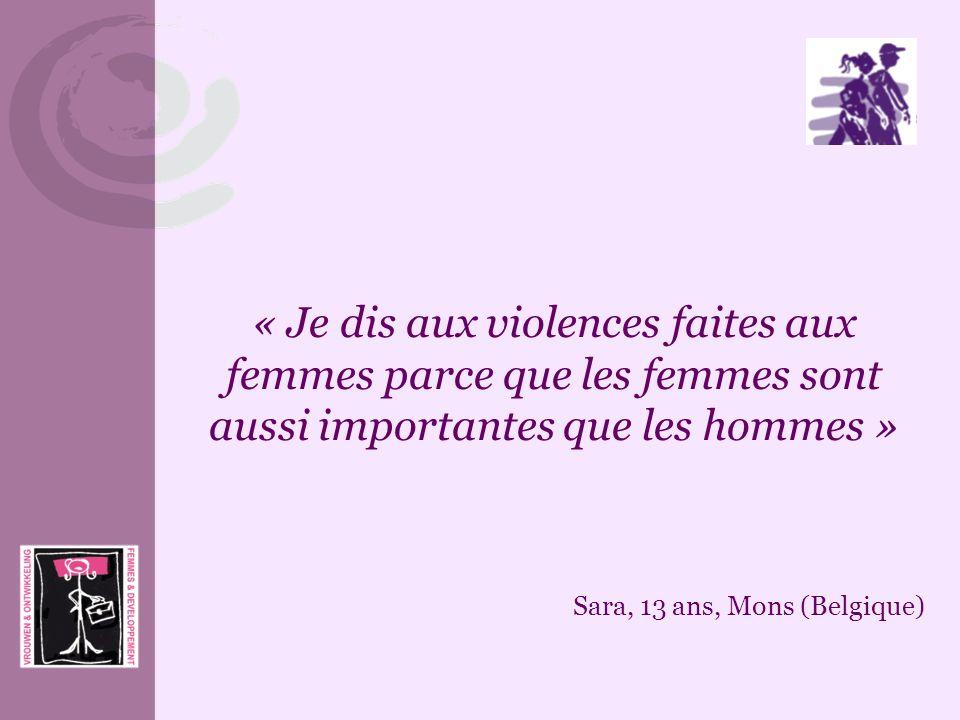 « Je dis aux violences faites aux femmes parce que les femmes sont aussi importantes que les hommes »