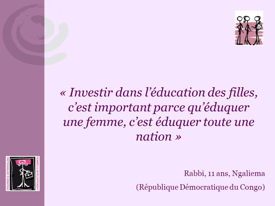« Investir dans l'éducation des filles, c'est important parce qu'éduquer une femme, c'est éduquer toute une nation »