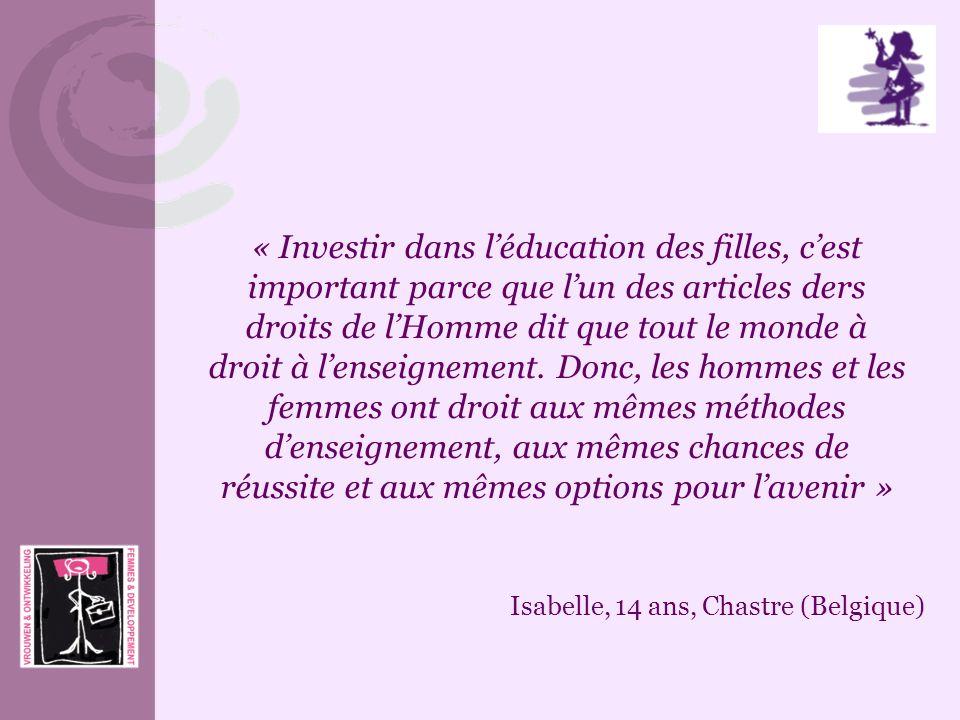 « Investir dans l'éducation des filles, c'est important parce que l'un des articles ders droits de l'Homme dit que tout le monde à droit à l'enseignement. Donc, les hommes et les femmes ont droit aux mêmes méthodes d'enseignement, aux mêmes chances de réussite et aux mêmes options pour l'avenir »