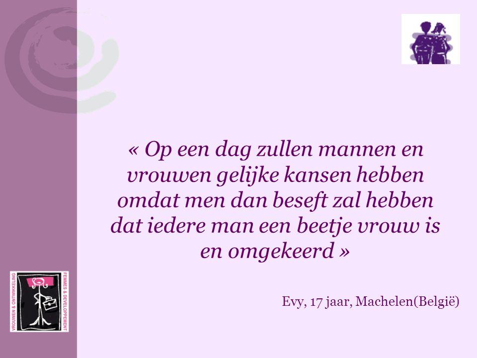« Op een dag zullen mannen en vrouwen gelijke kansen hebben omdat men dan beseft zal hebben dat iedere man een beetje vrouw is en omgekeerd »