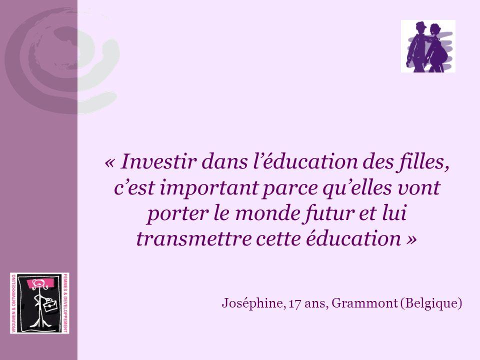 « Investir dans l'éducation des filles, c'est important parce qu'elles vont porter le monde futur et lui transmettre cette éducation »