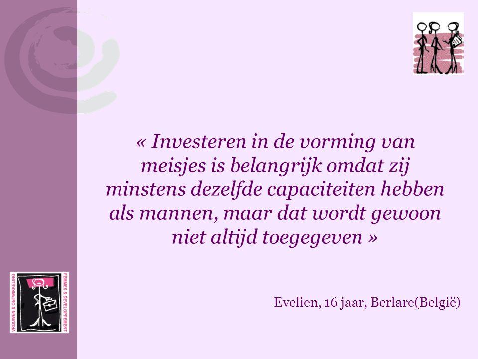 « Investeren in de vorming van meisjes is belangrijk omdat zij minstens dezelfde capaciteiten hebben als mannen, maar dat wordt gewoon niet altijd toegegeven »