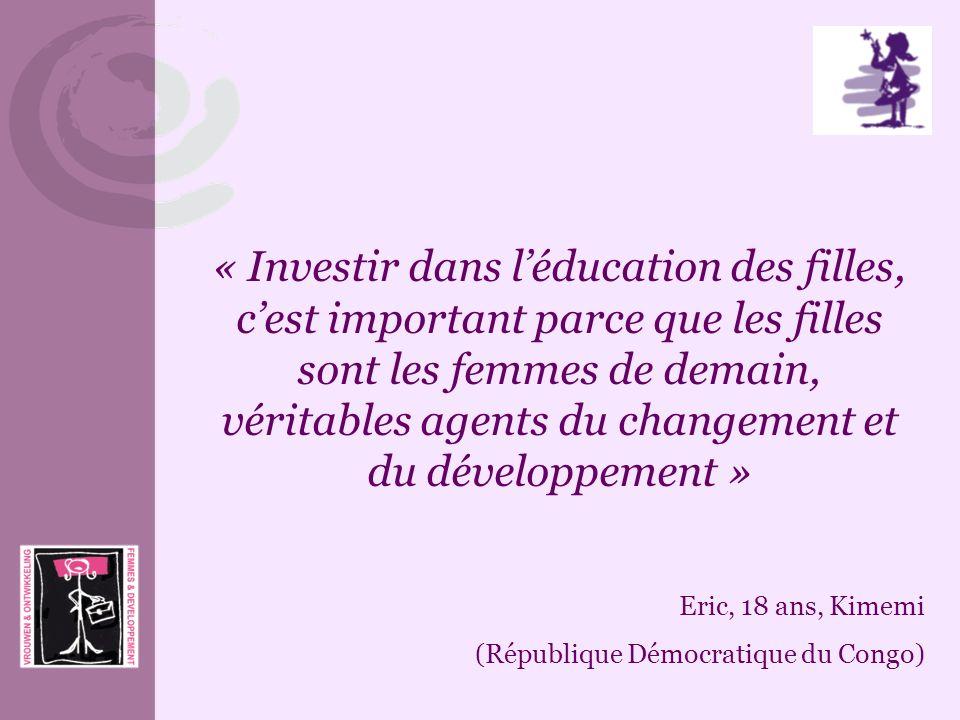 « Investir dans l'éducation des filles, c'est important parce que les filles sont les femmes de demain, véritables agents du changement et du développement »