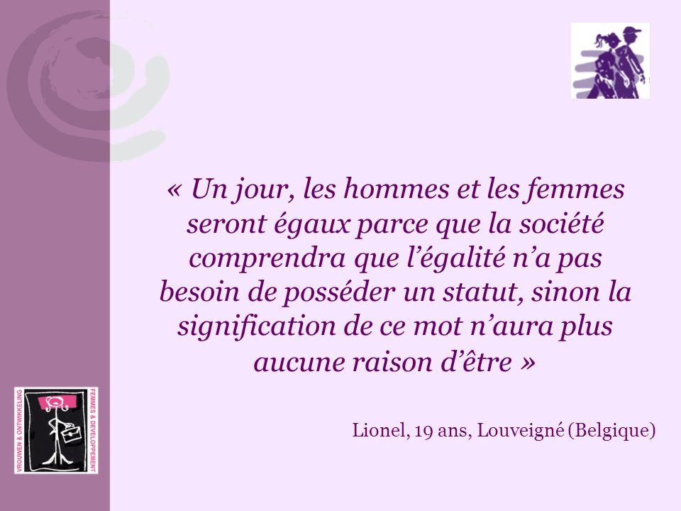 « Un jour, les hommes et les femmes seront égaux parce que la société comprendra que l'égalité n'a pas besoin de posséder un statut, sinon la signification de ce mot n'aura plus aucune raison d'être »
