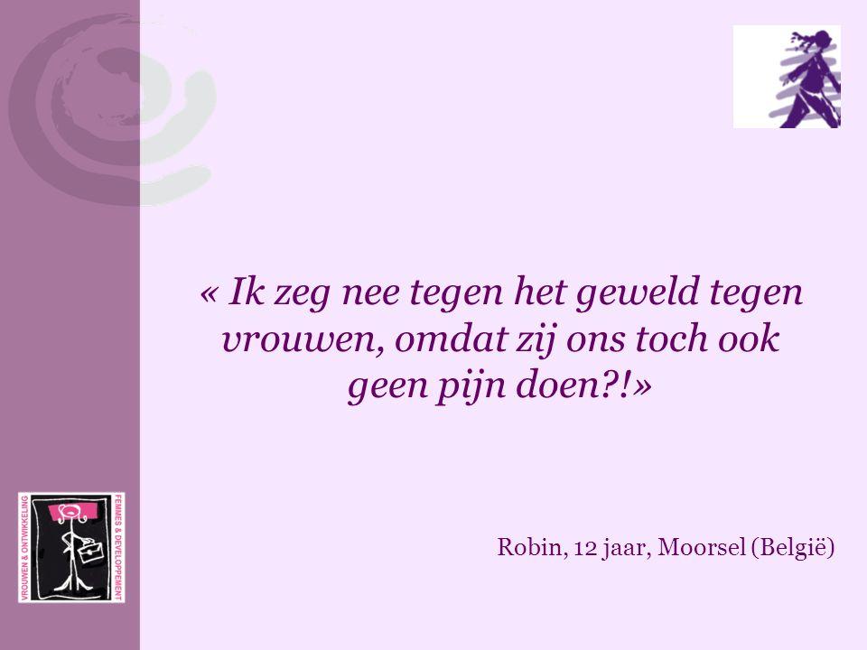 « Ik zeg nee tegen het geweld tegen vrouwen, omdat zij ons toch ook geen pijn doen !»