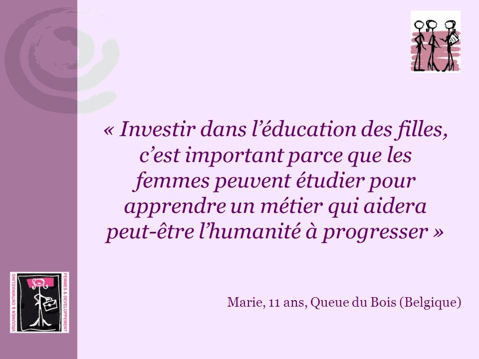 « Investir dans l'éducation des filles, c'est important parce que les femmes peuvent étudier pour apprendre un métier qui aidera peut-être l'humanité à progresser »