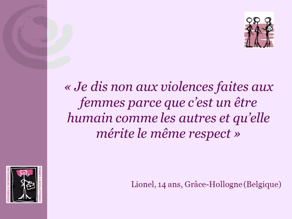 « Je dis non aux violences faites aux femmes parce que c'est un être humain comme les autres et qu'elle mérite le même respect »