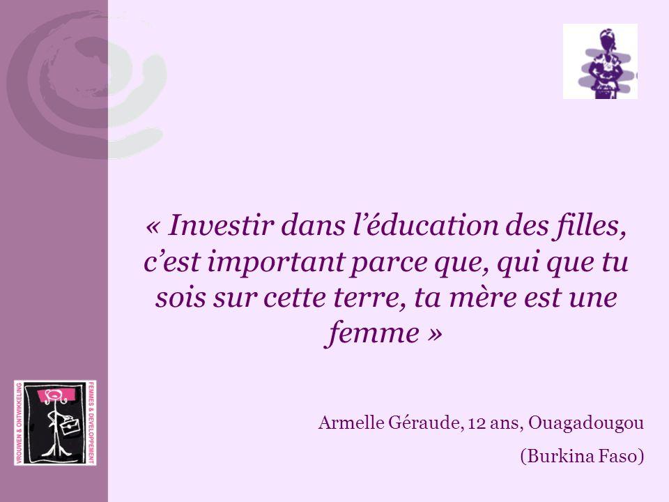 « Investir dans l'éducation des filles, c'est important parce que, qui que tu sois sur cette terre, ta mère est une femme »