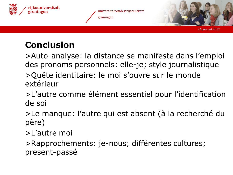 Conclusion Auto-analyse: la distance se manifeste dans l'emploi des pronoms personnels: elle-je; style journalistique.