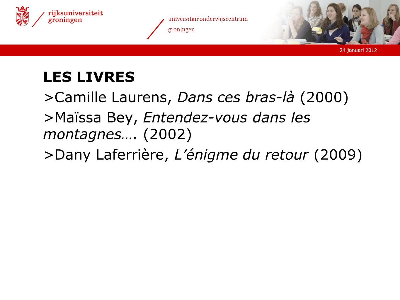 LES LIVRES Camille Laurens, Dans ces bras-là (2000) Maïssa Bey, Entendez-vous dans les montagnes…. (2002)