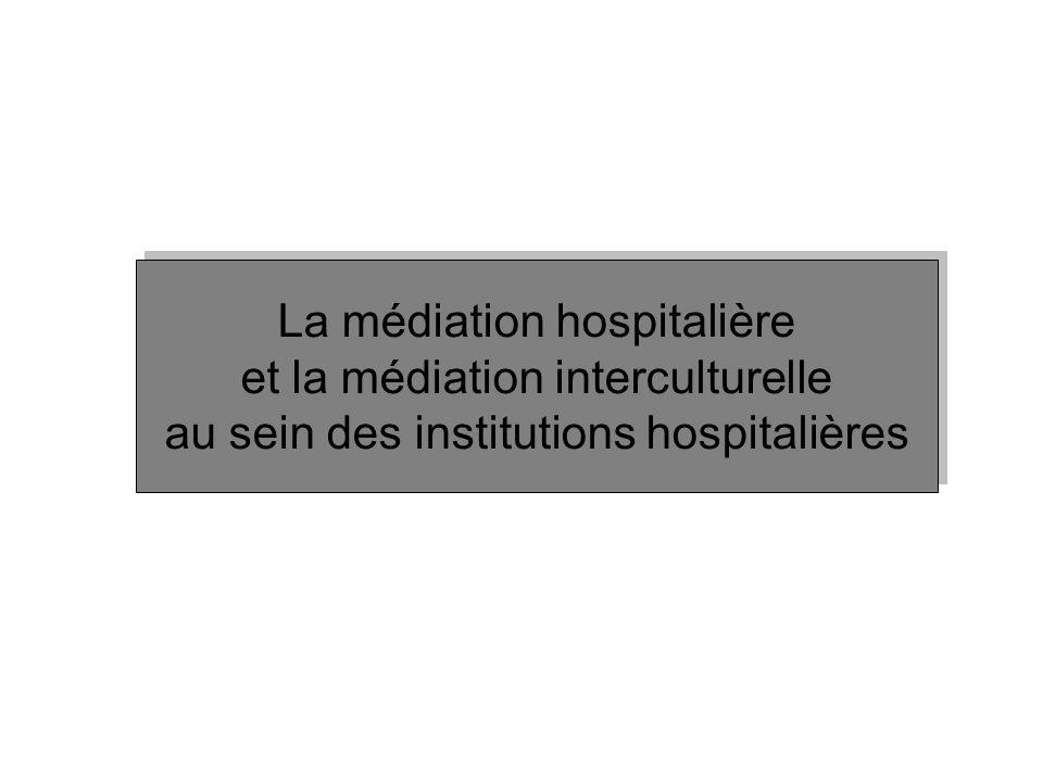 La médiation hospitalière et la médiation interculturelle au sein des institutions hospitalières