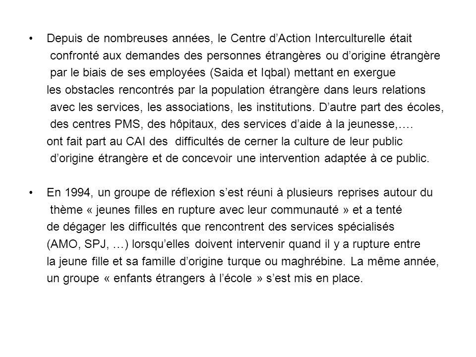 Depuis de nombreuses années, le Centre d'Action Interculturelle était